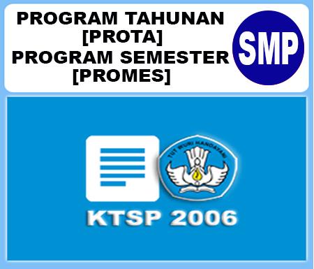 Prota dan Promes SMP Kelas 1, 2 dan 3 KTSP Semester 1 dan 2