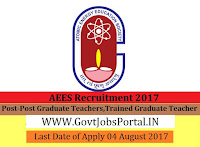 Atomic Energy Education Society Recruitment 2017– 23 Post Graduate Teachers, Trained Graduate Teacher