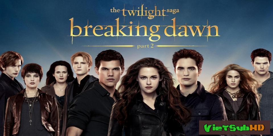 Phim Chạng vạng 5: Hừng Đông (Phần 2) VietSub HD | The Twilight Saga 5: Breaking Dawn (Part 2) 2012