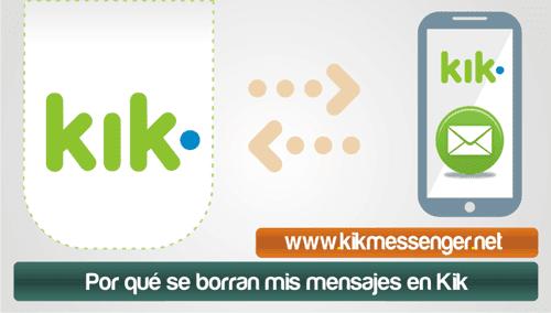 ¿Por que se borran mis mensajes en Kik?