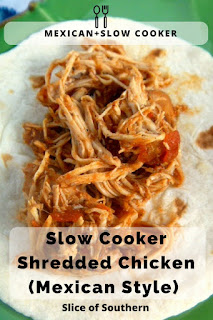 "Completely homemade in the Slow Cooker. This Shredded Chicken (Mexican Style) will be your go to recipe for all types of Mexican dishes.  These flavors ""pop""!  Slice of Southern"