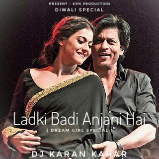 Ladki Badi Anjani Hai ( Dream Girl Special ) Dj Karan Kahar