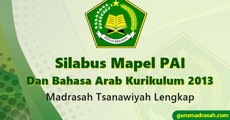Silabus Mapel Pai Dan Bahasa Arab Untuk Mts Kurikulum 2013 Lengkap Guru Madrasah