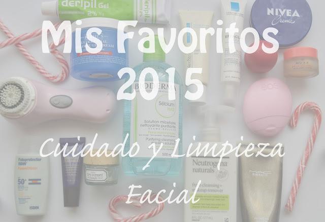 BLOGMAS Día 21!! Mis Favoritos 2015: Cuidado y Limpieza Facial
