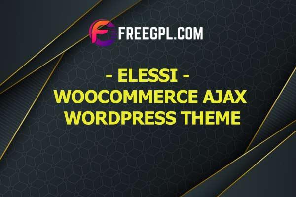Elessi - WooCommerce AJAX WordPress Theme Nulled Download Free