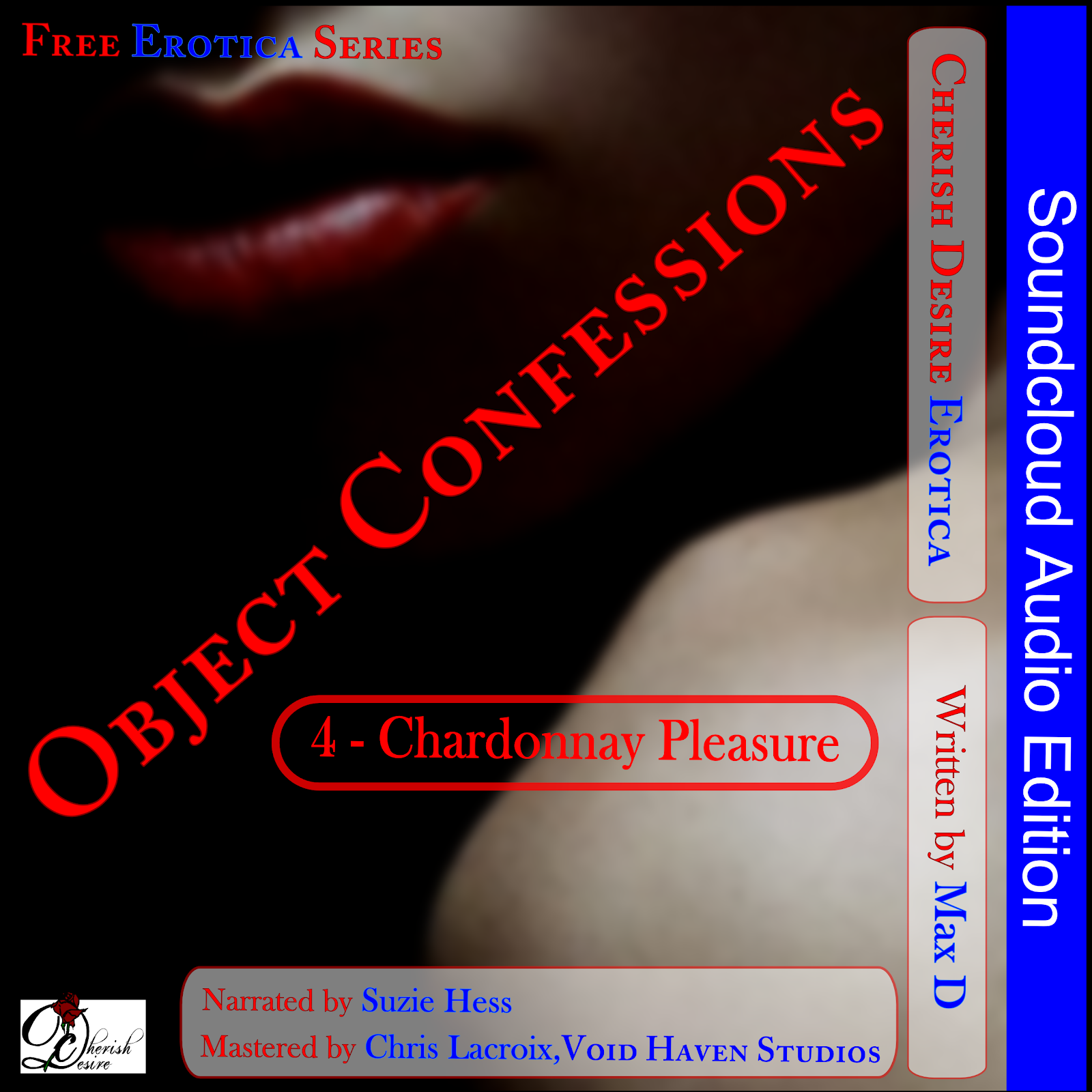 Cherish Desire: Very Dirty Stories Soundcloud Free Erotica Audio Series: Object Confessions 4: Chardonnay Pleasure, Max D, erotica