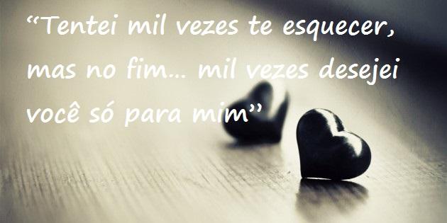 Belas Frases De Amor Tentei Mil Vezes Te Esquecer Mas No Fim Mil