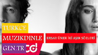 Ersay Üner'in Son Zamanlarda En Çok Dinlenen Şarkısı İki Aşık'ın Şarkı Sözleri