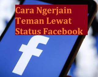 cara ngerjain teman lewat status facebook