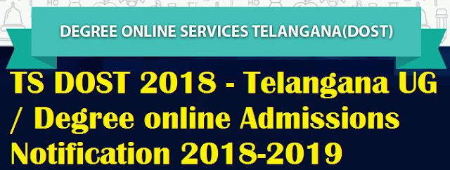 TS DOST 2018 - Telangana UG / Degree online Admissions Notification 2018-2019