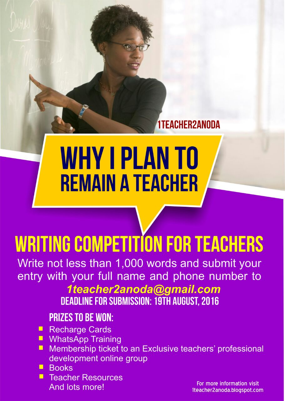 why i plan to remain a teacher essay writing competition for at the end of every school year it is estimated that 40% of teachers leave the profession teaching is not for the faint hearted