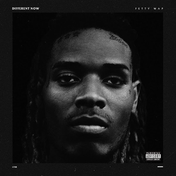 Fetty Wap - Different Now - Single Cover