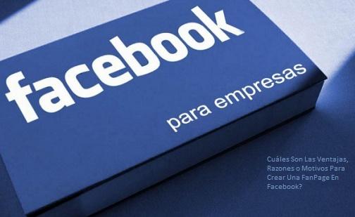 Razones Para Crear Una FanPage En Facebook