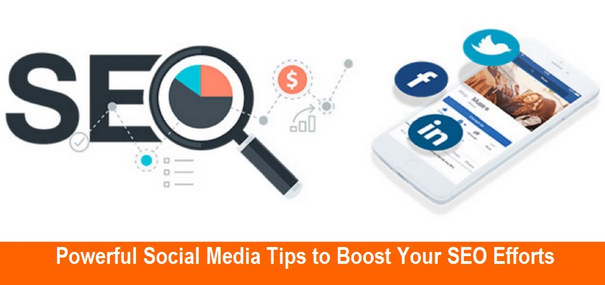 Powerful Social Media Tips to Boost Your SEO Efforts