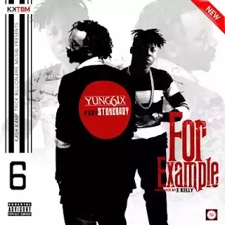 Dowoad: Yung6ix – For Example ft. Stonebwoy (Prod by E-Kelly)