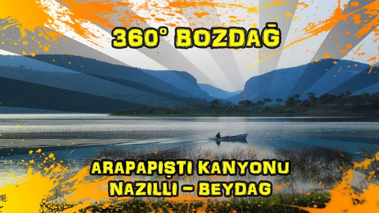 2019/04/24 360° Bozdağ (Arapapıştı (İnceğiz) Kanyonu ~ Nazilli ~ Beydağ)