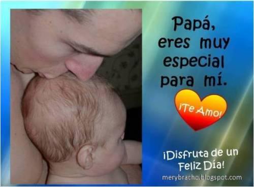 Postal para el Día del padre. Palabras lindas para Papá. feliz día, Papi,  padre te amo, te quiero. Postal de un hijo para su padre. Felicitación para compartir con mi papá, padre por facebook, twitter.