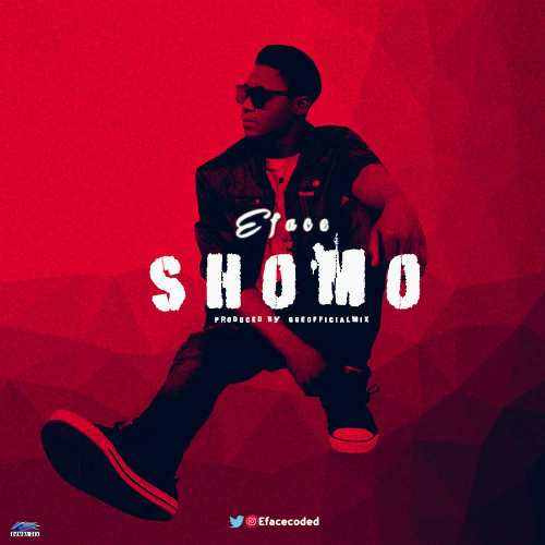 Download Music: SHOMO - E-Face (BabyBad)