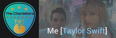 ME Guitar Chords by | [Taylor Swift] ft. Brendon Urie