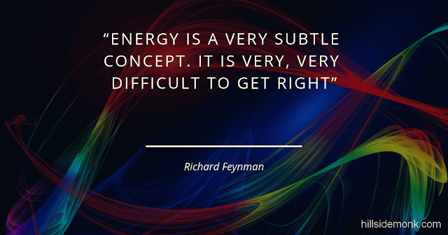 Richard Feynman Quotes On Life And Science -6 Energy is a very subtle concept. It is very, very difficult to get right.