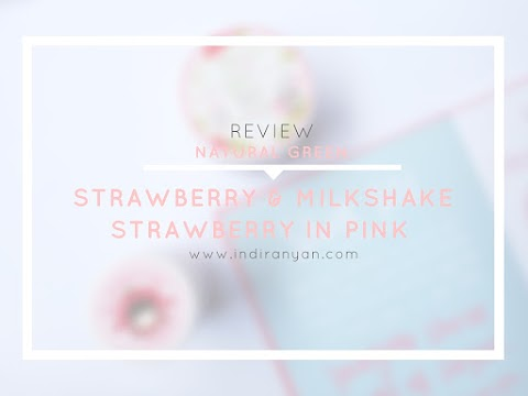 [REVIEW] Natural Green : Lulur Wajah - Strawberry & Milkshake I Masker Wajah - Strawberry In Pink*
