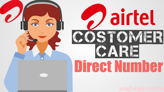 Airtel Costomer Care Direct Number 2019. ~ Anuj Helper