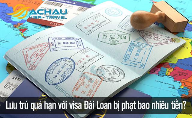 Lưu trú quá hạn với visa Đài Loan bị phạt bao nhiêu tiền?