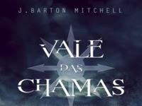 Resenha Vale Das Chamas - Saga da Terra Conquistada # 3 - J. Barton Mitchell