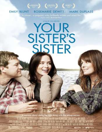Poster Of Your Sister's Sister 2011 English 300MB BRRip 480p ESubs Watch Online Free Download Worldfree4u