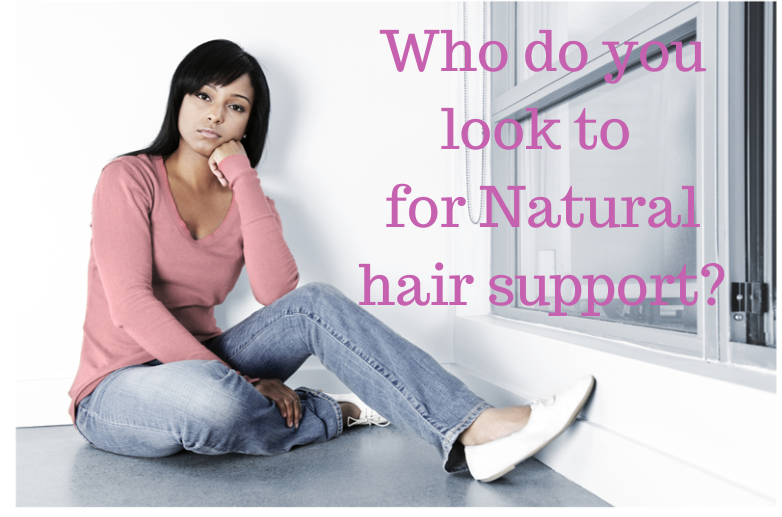 Who do you look to for Natural hair support?