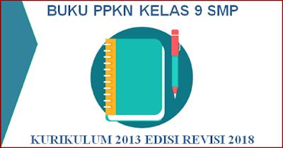 Buku PPKN Kelas 9 SMP Kurikulum 2013 Revisi 2018 PDF