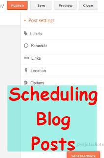 https://joysjotsshots.blogspot.com/2017/01/scheduling-your-blog-post.html