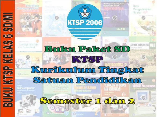 Buku Paket Ktsp 2006 Sd Mi Kelas 6 Semester 1 Dan 2 Semua Mata Pelajaran Guru Pendidik