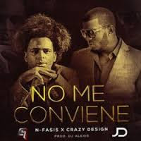 N Fasis Ft Crazy Design – No Me Conviene