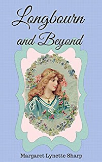 Longbourn and Beyond by Margaret Lynnete Sharp