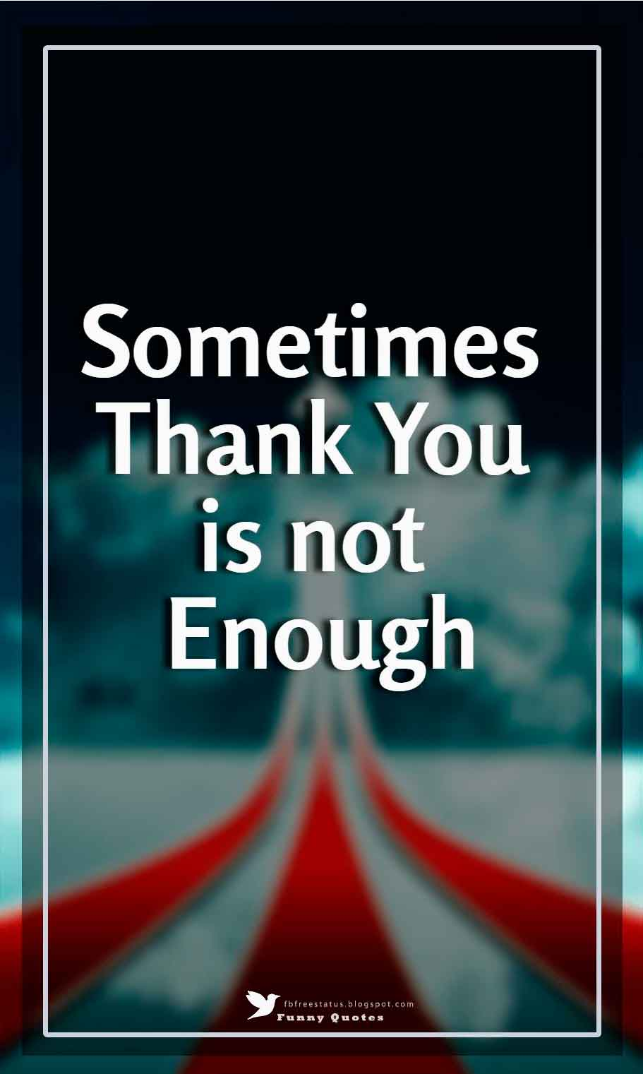 Sometimes thank you is not enough