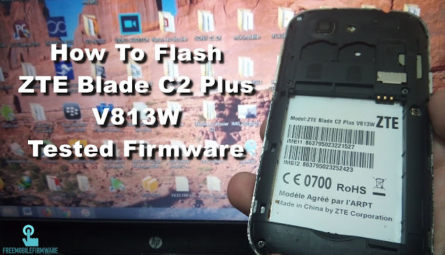 How To Flash ZTE Blade C2 Plus V813W Tested Firmware