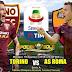 Agen Bola Terpercaya - Prediksi Torino Vs AS Roma 19 Agustus 2018