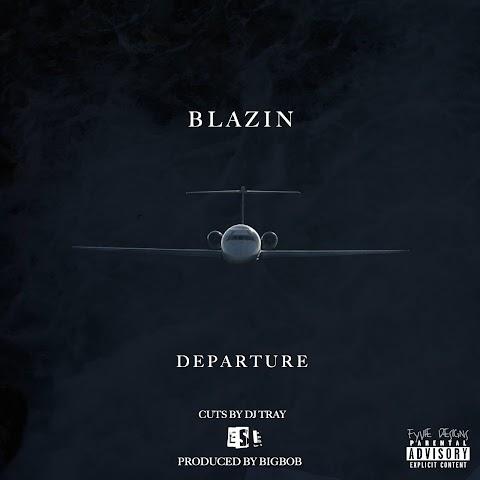 Blazin - Departure (Produced By BigBob) @BigBobPattison @CruzBlazinLI