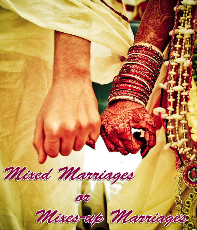 Mixed Marriages or Mixed-up Marriages