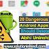 20 Dangerous Android Apps Jo Sabhi Smartphone User Ko Pata Honi Chahiye