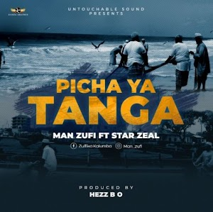 Download Audio | Man Zufi ft Star Zeal - Picha ya Tanga