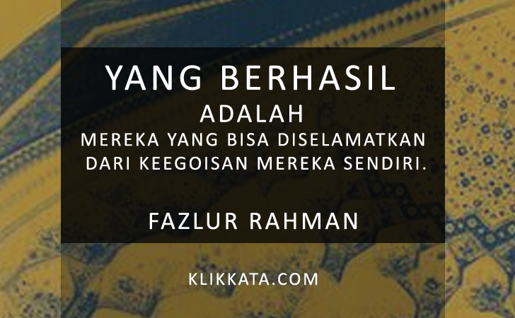 Kumpulan Kata Kata dari Pemikiran Fazlur Rahman Khan