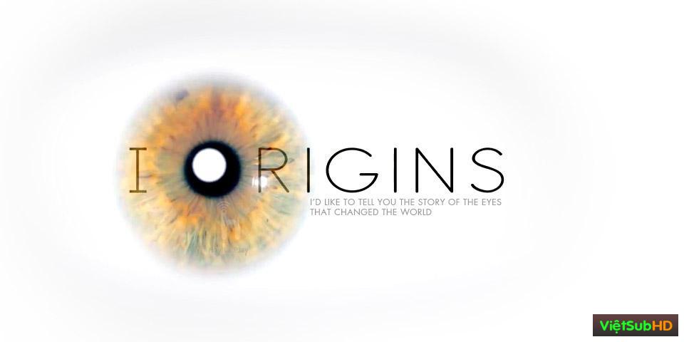 Phim Nguồn Gốc VietSub HD | I Origins 2014