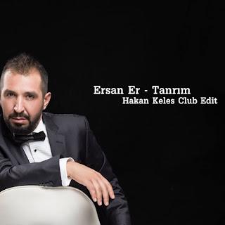 Ersan Er - Tanrım (Hakan Keleş Club Edit)