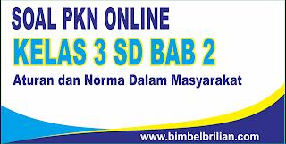 Soal PKN Online Kelas 3 SD Bab 2 Aturan dan Norman Dalam Masyarakat - Langsung Ada Nilainya