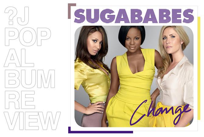 Album review: Sugababes - Change | Random J Pop