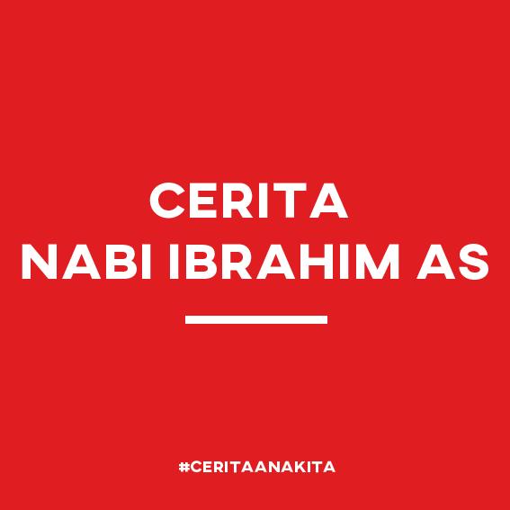 Kisah Cerita Nabi Ibrahim AS