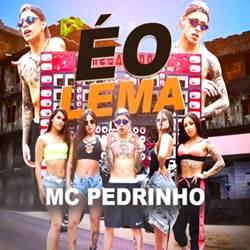 É o Lema - MC Pedrinho