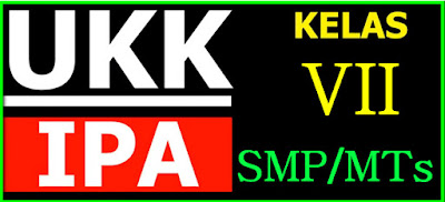 SOAL LATIHAN DAN KUNCI JAWABAN UKK MAPEL IPA  SMP/MTs KELAS VII -